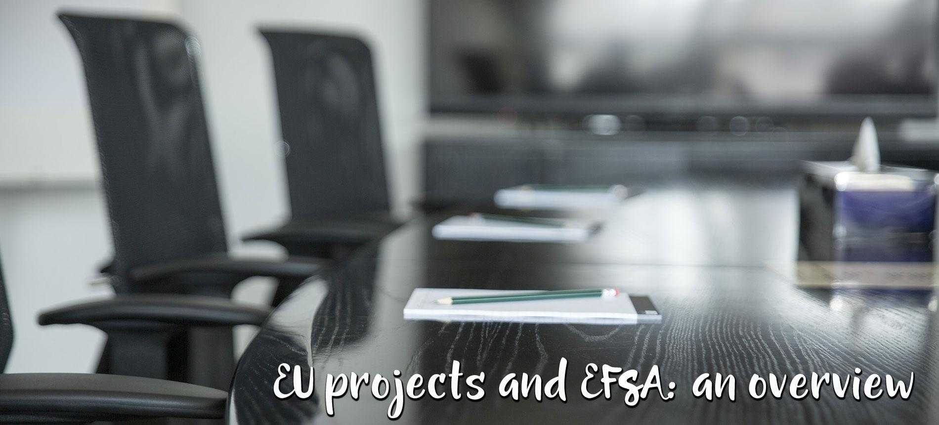 EU PROJECTS AND EFSA: AN OVERVIEW